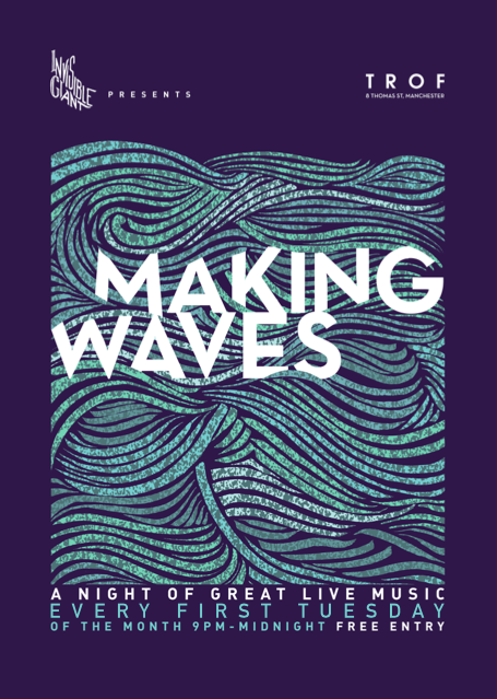 poster for MAKING WAVES - Every 1st Tuesday of the month