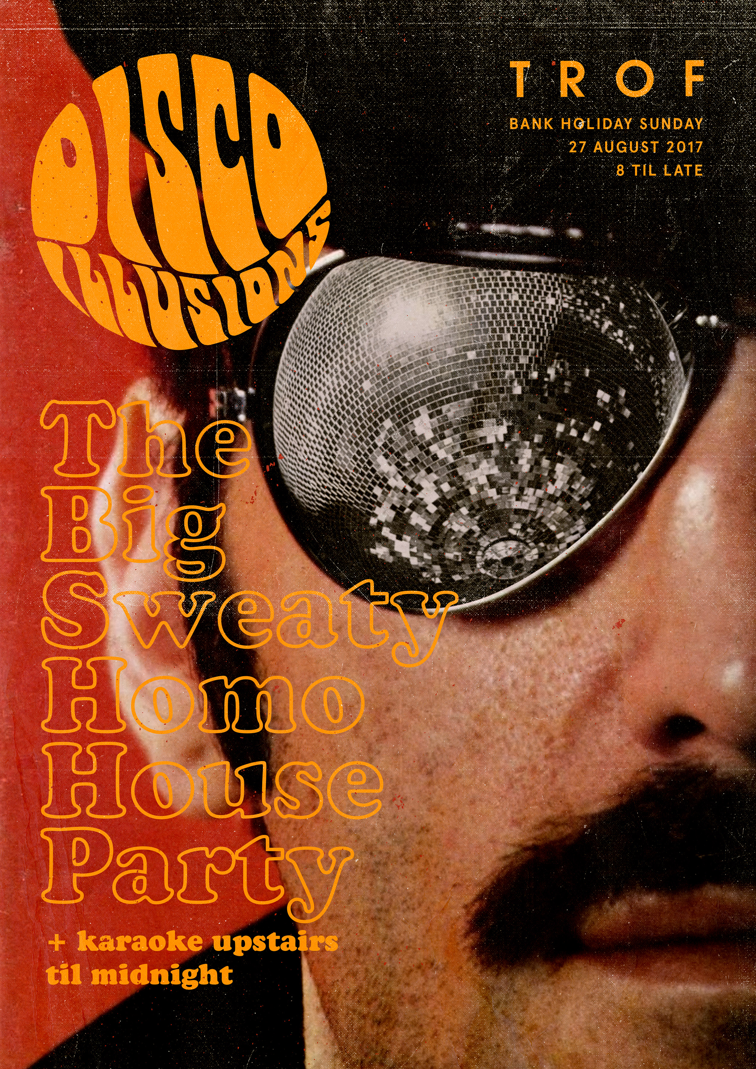 poster for Disco Illusions Present: The Big Sweaty Homo House Party!